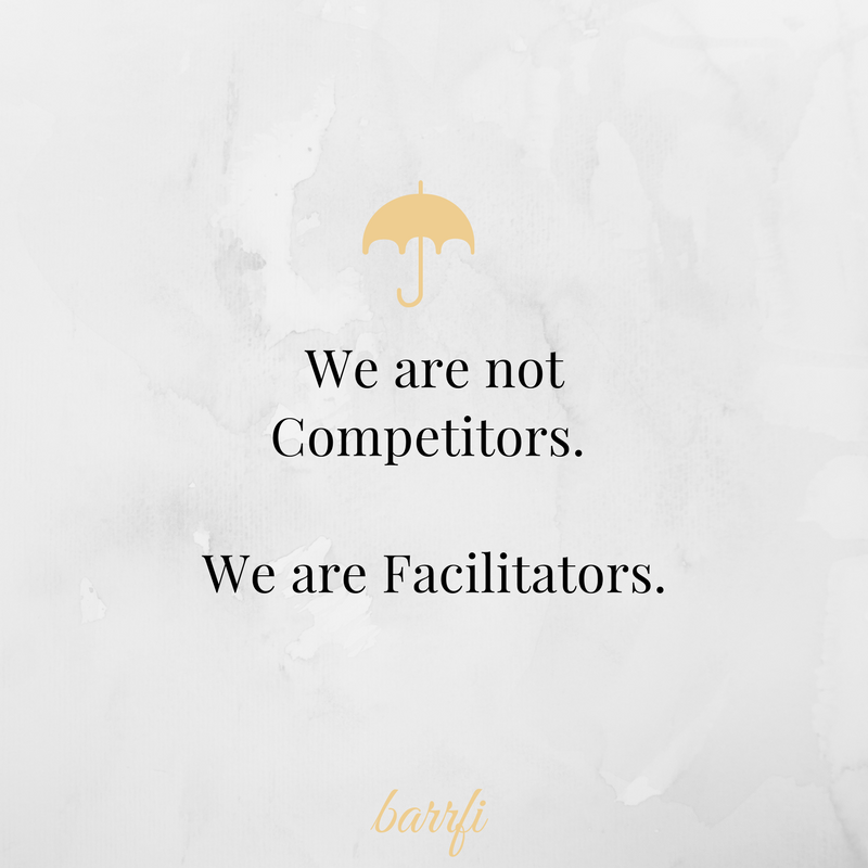 We are not competitors, We are facilitators